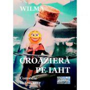 Croaziera pe iaht. Comedie in trei acte - Wilma