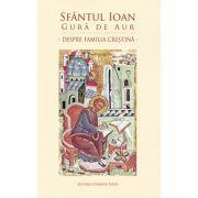 Despre familia crestina - Sfantul Ioan Gura de Aur