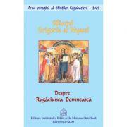 Despre Rugaciunea Domneasca - Sfantul Grigorie al Nyssei
