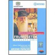 DVD Frumusetea intelepciunii. Sfaturi duhovnicesti ale Pr. Arsenie Papacioc