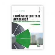 Etica si integritate academica. Caiet de seminar pentru studiile universitare de licenta - Vataman Dan
