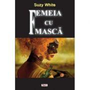 Femeia cu masca - Suzy White