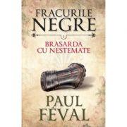 Fracurile negre (vol. 1). Brasarda cu nestemate - Paul Feval