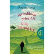 Incredibilul pelerinaj al lui Harold Fry - Rachel Joyce