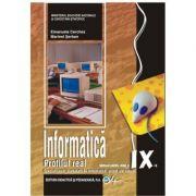 Informatica, manual pentru clasa a IX-a, profilul real. Sspecializarea matematica-informatica, stiinte ale naturii - Emanuela Cerchez, Marinel Serban