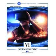 Informatica si TIC traducere in limba maghiara. Manual pentru clasa VI - Mihaela Giurgiulescu, Valeriu Benedicth Giurgiulescu