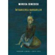 Intoarcerea barbarilor - Mircea Dinescu