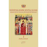Invatatura despre Sfintele Icoane reflectata in teologia ortodoxa romaneasca, volumul I. Studii si articole