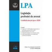 Legislatia profesiei de avocat. Editia a 2-a actualizata la 23 iulie 2019 - Mircea DUB