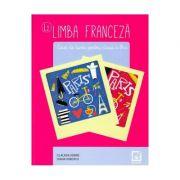 Limba franceza. L2 - Clasa 9 - Caiet de lucru - Claudia Dobre, Diana Ionescu