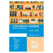 Literatura Romana Proza si dramaturgie pentru BAC - Margareta Onofrei - Ed. Booklet