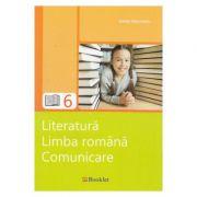 Literatura. Limba romana. Comunicare - Clasa 6 - Ioana Triculescu