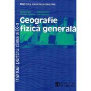 Manual Geografie clasa a IX-a - Silviu Negut, Gabriela Apostol, Mihai Ielenicz, Dan Balteanu