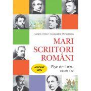 Mari scriitori romani. Fise de lucru. Clasele II-IV - Tudora Pitila, Cleopatra Mihailescu