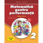 Matematica pentru performanta. Clasa a II-a - Alina Bratosin, Alina Danciu