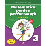 Matematica pentru performanta. Clasa a III-a - Ana Maria Canavoiu, Elena Niculae