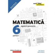 Matematica. Algebra, geometrie. Clasa a VI-a. Consolidare. Partea I - Dan Zaharia