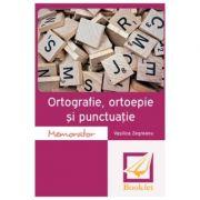 Memorator de ortografie, ortoepie si punctuatie - Vasilica Zegreanu