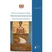 Motivul corabiei in opera Sfantului Ioan Gura de Aur: intre traditie si inovatie - Tincuta Ojog