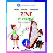 Muzica si miscare pentru scolile si sectiile cu predare in limba maghiara. Manual pentru clasa IV - Abri Bela, Gyergyai Barna, Kereszteszy Janos