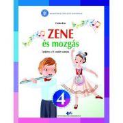 Muzica si miscare pentru scolile si sectiile cu predare in limba maghiara. Manual pentru clasa IV - Forika Eva