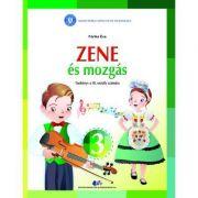 Muzica si miscare pentru scolile si sectiile cu predare in limba materna maghiara. Manual pentru clasa III - Forika Eva