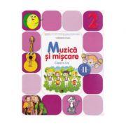Muzica si miscare. Manual pentru clasa a II-a. Semestrul II (CD inclus )