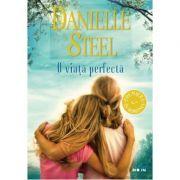 O viata perfecta - Danielle Steel