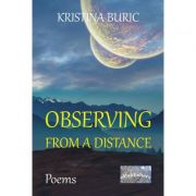 Observing from a Distance. Poems - Kristina Buric