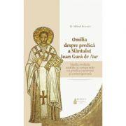 Omilia despre predica a Sfantului Ioan Gura de Aur - Preot Mihail Bulacu