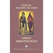 Omilii duhovnicesti - Sfantul Macarie cel Mare