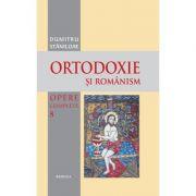 Ortodoxie si romanism - Pr. Prof. Dr. Dumitru Staniloae