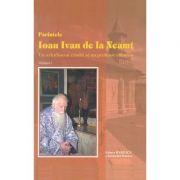 Parintele Ioan Ivan de la Neamt, 2 volume - Ps. Pr. Timotei Aioanei, Arhim. Varlaam Merticariu