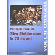 Parintele Prof. Dr. Nicu Moldoveanu la 70 de ani - Pr. prof. univ. dr. Vasile Stanciu
