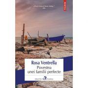 Povestea unei familii perfecte - Rosa Ventrella