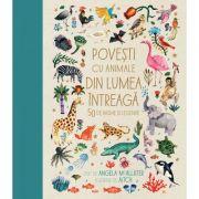 Povesti cu animale din lumea intreaga. 50 de basme si legende - Angela McAllister