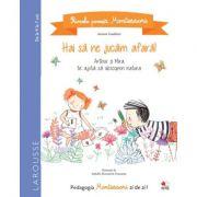 Primele povesti Montessori. Hai sa ne jucam afara! - Aurore Gauthier