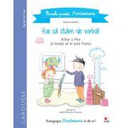 Primele povesti Montessori. Hai sa stam de vorba! - Aurore Gauthier