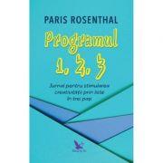 Programul 1, 2, 3. Jurnal pentru stimularea creativitatii prin liste in trei pasi - Paris Rosenthal