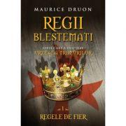 Regii blestemati (vol. 1). Regele de fier - Maurice Druon