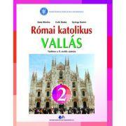 Religie - Cultul Romano-Catolic de limba maghiara. Manual pentru clasa II - Szep Monika Carla, Csiki Beata, Gyorgy Noemi