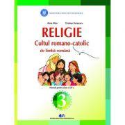 Religie - Cultul Romano-Catolic de limba romana. Manual pentru clasa III - Alois Hirja, Cristian Scripcaru