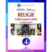 Religie - Cultul Romano-Catolic de limba romana. Manual pentru clasa IV - Alois Hirja, Cristian Scripcaru, Maria Daniela Mititelu, Liviu Marius Ciuraru