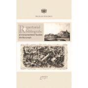 Repertoriul bibliografic al monumentelor feudale din Bucuresti - Nicolae Stoicescu