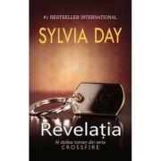 Revelatia. Al doliea roman din seria Crossfire - Sylvia Day