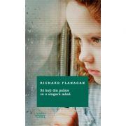 Sa bati din palme cu o singura mana - Richard Flanagan