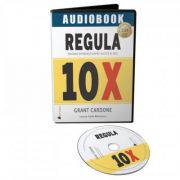 Regula 10X: Singura diferenta dintre succes si esec - Audiobook - Grant Cardone
