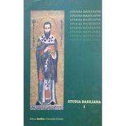 Studia Basiliana. Inchinare la 1630 de ani, volumul 1 - Prof. Dr. Emilian Popescu, Alexandru Marinescu