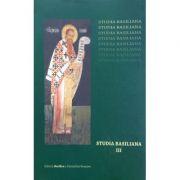 Studia Basiliana. Inchinare la 1630 de ani, volumul 3 - Prof. Dr. Emilian Popescu, Alexandru Marinescu