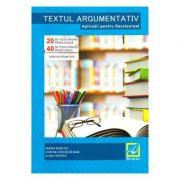 Textul argumentativ. Aplicatii pentru Bacalaureat - Maria Boghici, Corina Chelbuta-Ban